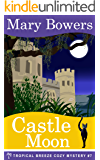 Castle Moon (Tropical Breeze Cozy Mystery Book 7)