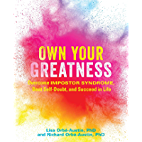 Own Your Greatness: Overcome Impostor Syndrome, Beat Self-Doubt, and Succeed in Life (English Edition)