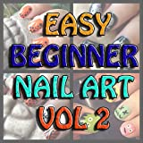 Easy Beginner Nail Art Video Tutorials Vol 2