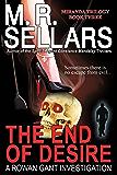 The End Of Desire: A Rowan Gant Investigation (The Rowan Gant Investigations Book 8)
