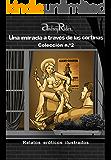 Serie «Una mirada a través de las cortinas» de 200 relatos eróticos. Colección n.º 2 (Relatos 26-50): Historias sexuales ilustradas que despertarán sus fantasías eróticas