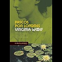 Paseos por Londres (Viajes literarios nº 7) (Spanish Edition)