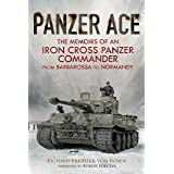 Panzer Ace: The Memoirs of an Iron Cross Panzer Commander from Barbarossa to Normandy