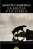 La jauría y la niebla (Algaida Literaria - Premio Logroño De Novela)
