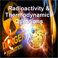 Radioactivity & Thermodynamics Questions