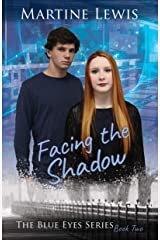Facing the Shadow (The Blue Eyes Series Book 2) Kindle Edition