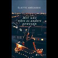 Mit uns wäre es anders gewesen (German Edition)