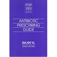 Antibiotic Prescribing Guide, PDR 2003 Biaxin XL Clarithromycin Extended-Release Tablets