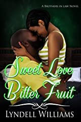 Sweet Love, Bitter Fruit (Brothers in Law Book 2) Kindle Edition