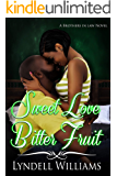 Sweet Love, Bitter Fruit (Brothers in Law Book 2)