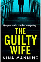The Guilty Wife: A gripping addictive psychological suspense thriller with a twist you won't see coming Kindle Edition