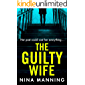 The Guilty Wife: A gripping addictive new 2020 psychological crime thriller with a twist you won't see coming