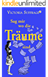 Sag mir wo die Träume sind (German Edition)