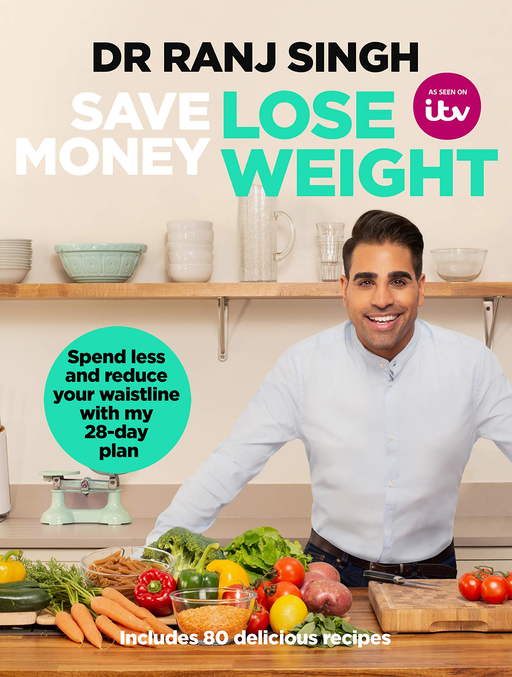Save Money Lose Weight: Spend Less and Reduce Your Waistline with