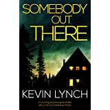 Somebody Out There: A stunning psychological thriller with a nerve-shredding climax.