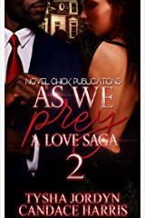 As We Prey 2: A Love Saga Kindle Edition