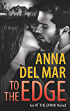 To the Edge (At the Brink Book 2)
