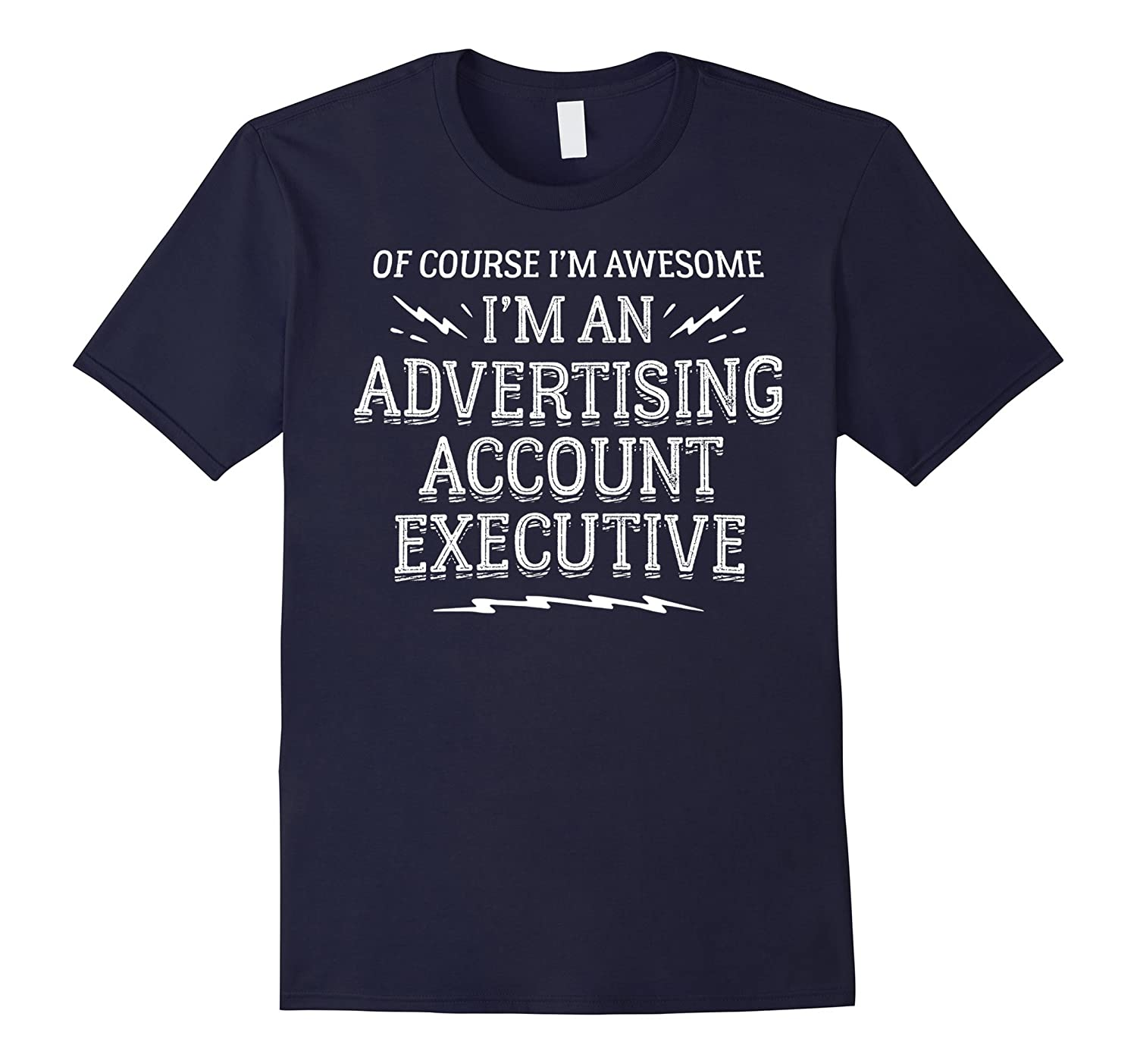 Advertising Account Executive Work T-Shirt - Of Course Im A-TJ