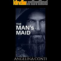THE MAN'S MAID: Besitzer. Feind. Geliebter. (Bis ans Ende der Welt 1)