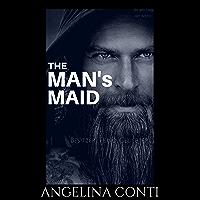 THE MAN'S MAID: Besitzer. Feind. Geliebter. (Bis ans Ende der Welt 1) (German Edition)