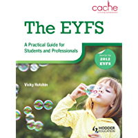 The EYFS: A Practical Guide for Students and Professionals (English Edition)