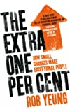 The Extra One Per Cent: How small changes make exceptional people