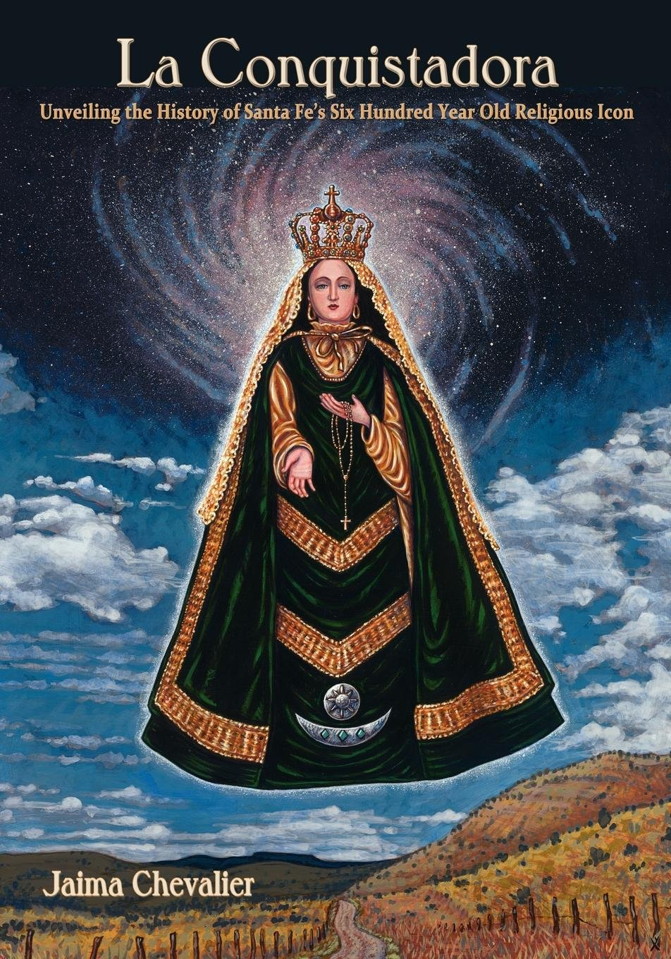 La Conquistadora, Unveiling the History of a Six Hundred Year Old Religious Icon ebook