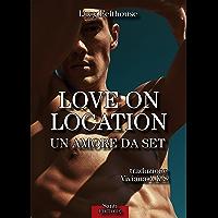 Love on location: Un amore da set