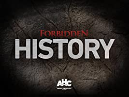 Forbidden History Season 1