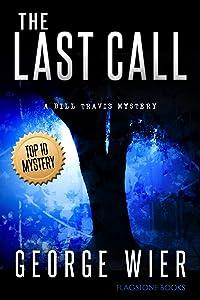 The Last Call (The Bill Travis Mysteries Book 1)
