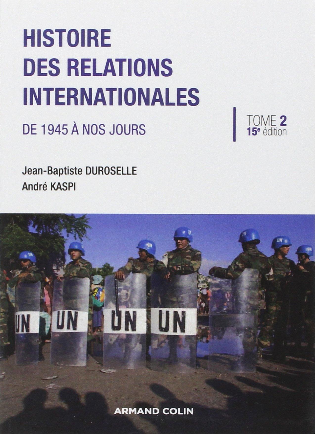 Histoire des relations internationales : Tome 2, De 1945 à nos jours