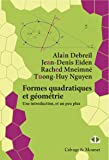 Formes quadratiques et géométrie: Une introduction, et un peu plus