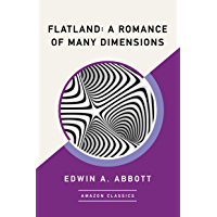 Flatland: A Romance of Many Dimensions (AmazonClassics Edition) (English Edition)