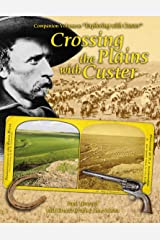 Crossing the Plains With Custer Hardcover