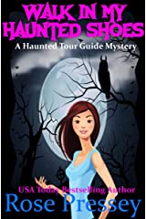 Walk in My Haunted Shoes: A Ghost Hunter Cozy Mystery (A Ghostly Haunted Tour Guide Cozy Mystery Book 11) Kindle Edition