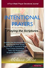 Intentional Prayers - Praying the Scriptures: A Four-Week Prayer Devotional Journal - Two Kindle Edition