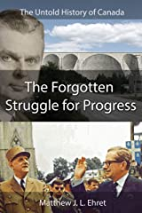 The Untold History of Canada: The Forgotten Struggle for Progress Kindle Edition