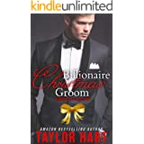 Billionaire Christmas Groom Collection: 3 Sweet, Contemporary Romances (Taylor Hart's Christmas Romance Collections)