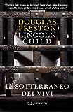 Il sotterraneo dei vivi: Serie di Pendergast Vol.9