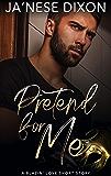 Pretend for Me: A Blazin' Love Short Story
