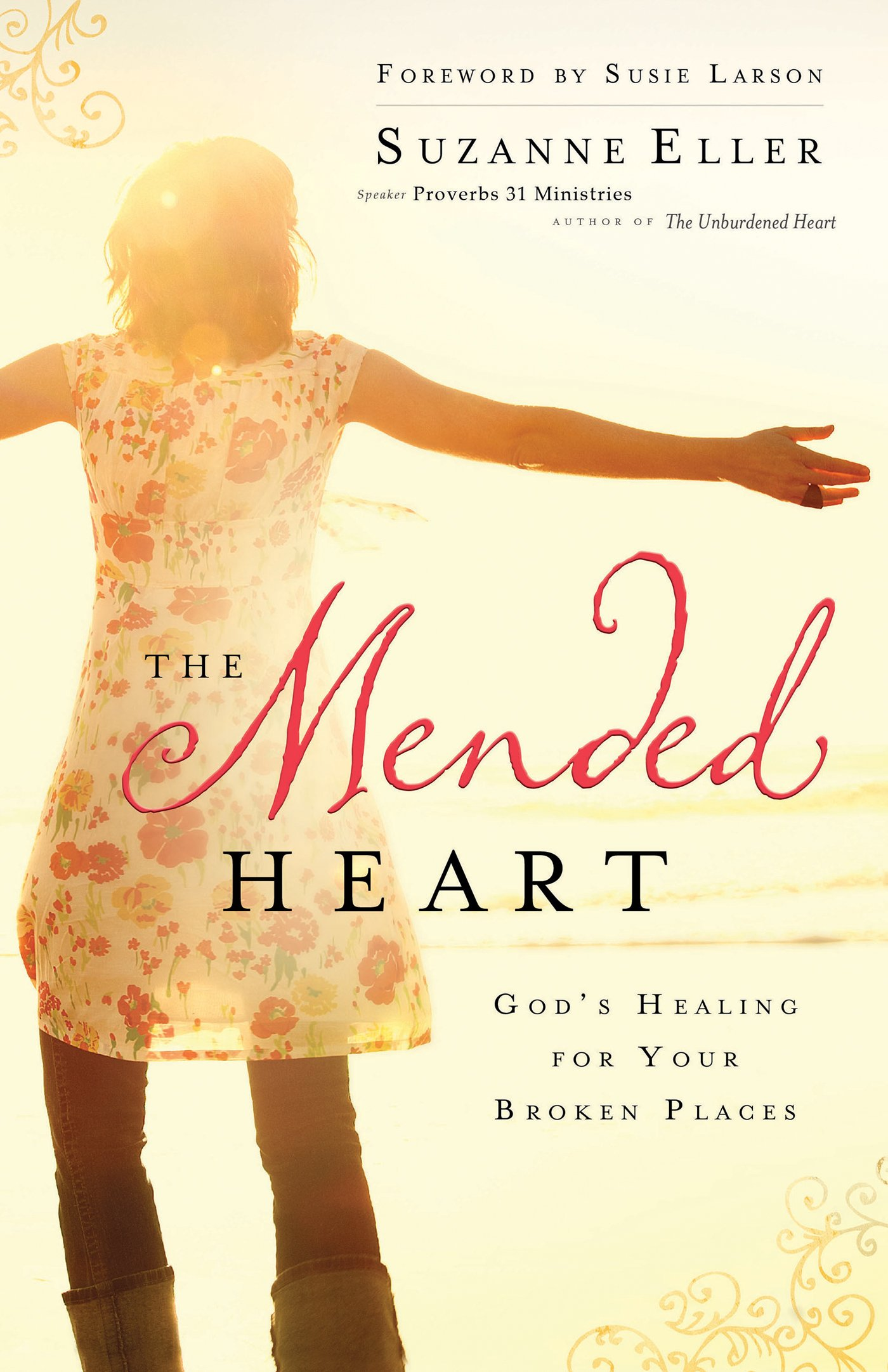 The Mended Heart: God's Healing for Your Broken Places ebook