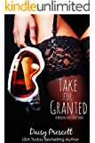 Take for Granted (Modern Love Story Shorts Book 2)