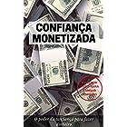 Confiança Monetizada: O Poder da Confiança Para Fazer Dinheiro
