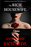 The Rich Housewife (A gripping psychological thriller with a shocking twist)