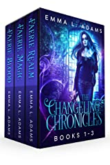 The Changeling Chronicles: Books 1-3 (Faerie Blood, Faerie Magic, Faerie Realm) Kindle Edition