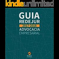 GUIA REDEJUR  2017 - 2018: ESCRITÓRIOS DE ADVOCACIA EMPRESARIAL NO BRASIL