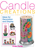 Candle Creations: Ideas for Decoration and Display