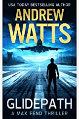 Glidepath (A Max Fend Thriller) Kindle Edition