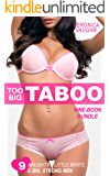 Too Big Taboo Bundle: Naughty Brats, Forbidden First Time, Man of the House