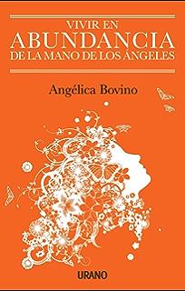 Vivir en abundancia de la mano de los ángeles (Spanish Edition)